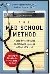 Medical School Method, Daniel Gebremedhin M.D. and Andres Jimenez, M.D.